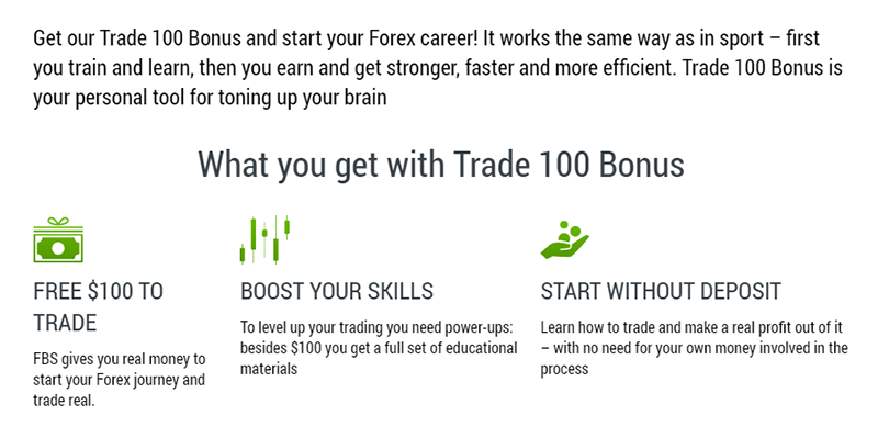 The FBS Trade 100 bonus program provides you a free money bonus, with no deposit required.